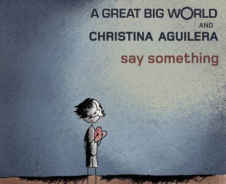 A Great Big World And Christina Aguilera Say Somet