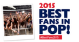 Best Fans In Pop 2015